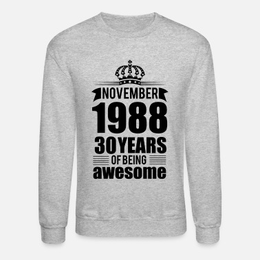 30 Years NOVEMBER 1988 30 YEARS - Crewneck Sweatshirt