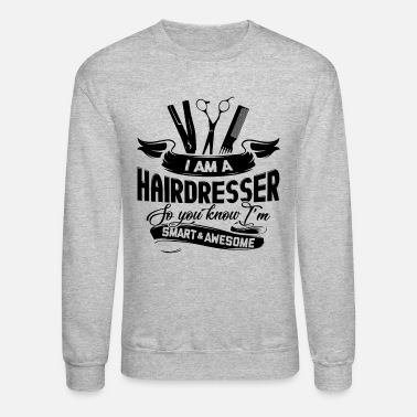 Hairdresser Smart And Awesome Hairdresser Shirt - Crewneck Sweatshirt