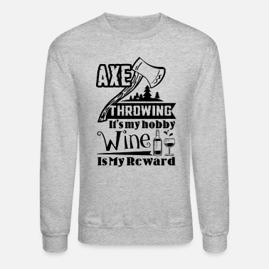 Axe Axe Throwing Is My Hobby Shirt - Crewneck Sweatshirt