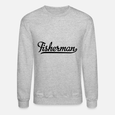 Fisherman fisherman - Unisex Crewneck Sweatshirt
