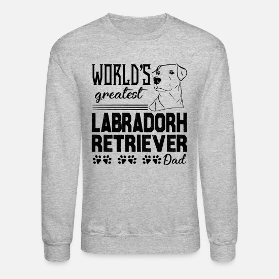 Retriever Hoodies & Sweatshirts - Labrador Retriever Dad Shirt - Unisex Crewneck Sweatshirt heather gray