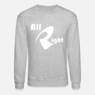 All Right All Right - Unisex Crewneck Sweatshirt