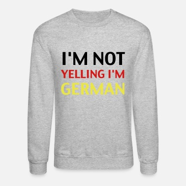 Yell I'm Not Yelling - Unisex Crewneck Sweatshirt