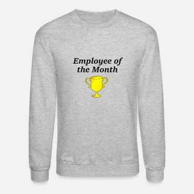 Employee Employee of the Month - Crewneck Sweatshirt