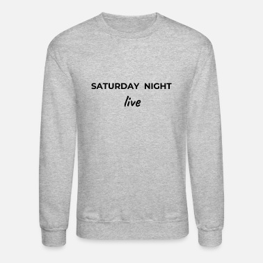 Saturday saturday night ;ive - Unisex Crewneck Sweatshirt