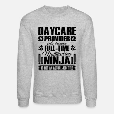 Daycare Daycare Provider Job Title Shirt - Unisex Crewneck Sweatshirt