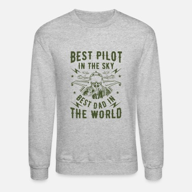 Fighter Best pilot in the sky best dad in the world - Unisex Crewneck Sweatshirt
