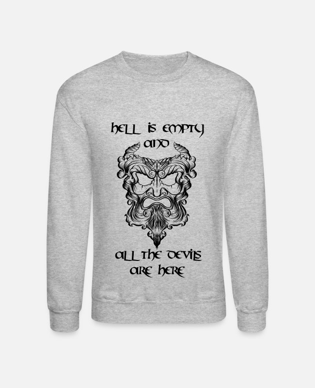 Quote Hoodies & Sweatshirts - Hell is empty and all the devils are here - Unisex Crewneck Sweatshirt heather gray