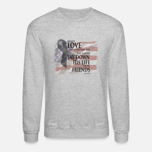 Bible Military Quotes For Military Sacrifice Unisex Crewneck