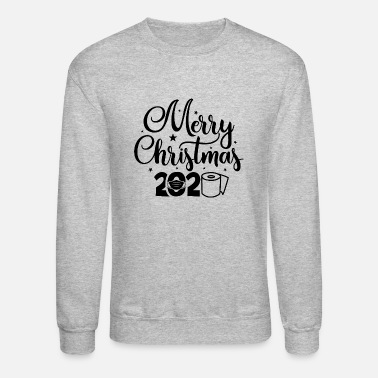 Ornament Merry Christmas 2020 Pandemic Christmas Quotes - Unisex Crewneck Sweatshirt