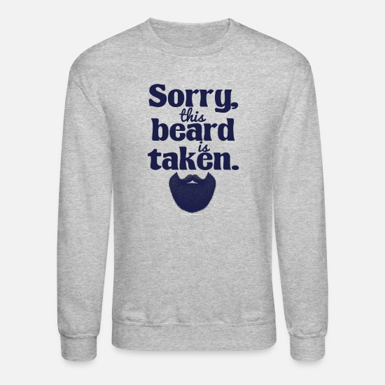 Funny Hoodies & Sweatshirts - Men Sorry This Beard is Taken Valentine's Day - Unisex Crewneck Sweatshirt heather gray