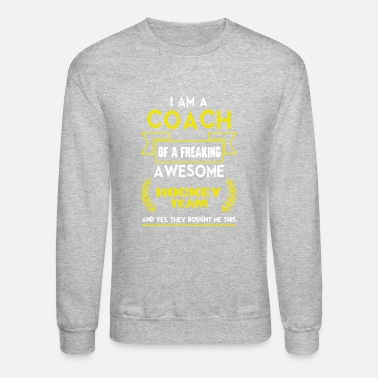 Coach Coach Of A Freaking Awesome Hockey Team T Shirt - Crewneck Sweatshirt