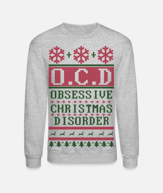 Ocd Hoodies & Sweatshirts - OCD Christmas - Unisex Crewneck Sweatshirt heather gray