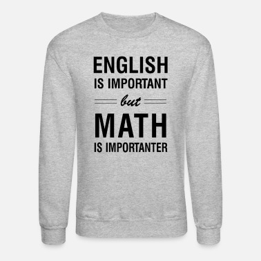 Important English is important Fun Joke T-Shirt for Nerds - Unisex Crewneck Sweatshirt