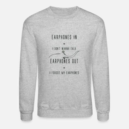 Earphones Hoodies & Sweatshirts - Funny Music Earphones Quote T shirt - Unisex Crewneck Sweatshirt heather gray