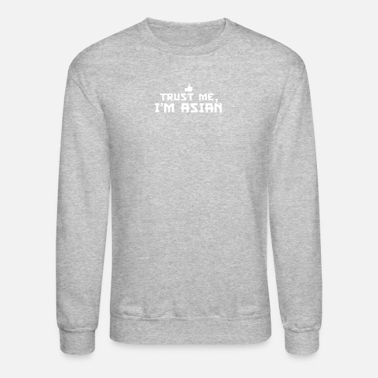 Movie Hoodies & Sweatshirts - Trust me I m Asian Chinese Vietnamese Korean Ja - Unisex Crewneck Sweatshirt heather gray