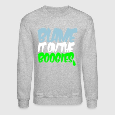 blame it on the boogies - Crewneck Sweatshirt