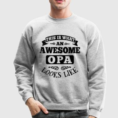 Awesome Opa Looks Like - Crewneck Sweatshirt