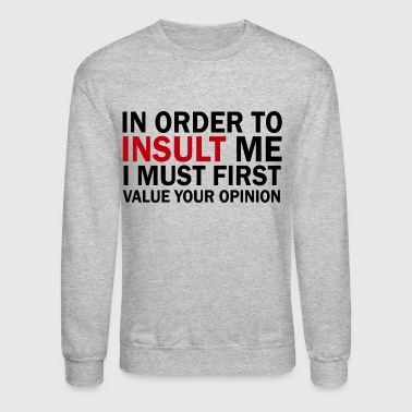 Don't Insult Me - Crewneck Sweatshirt