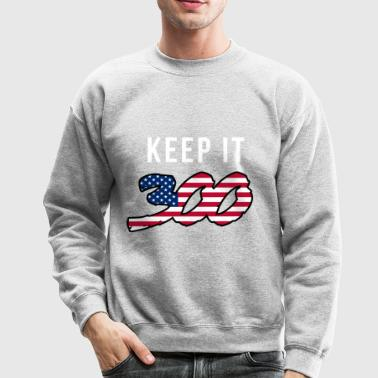 Keep it 300 (2) - Crewneck Sweatshirt