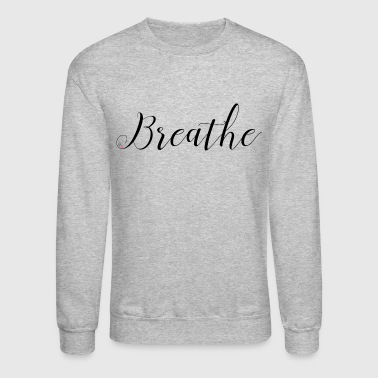 Breathe - Crewneck Sweatshirt