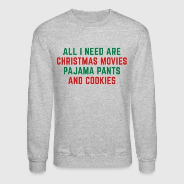 Christmas Movies Funny Quote - Crewneck Sweatshirt