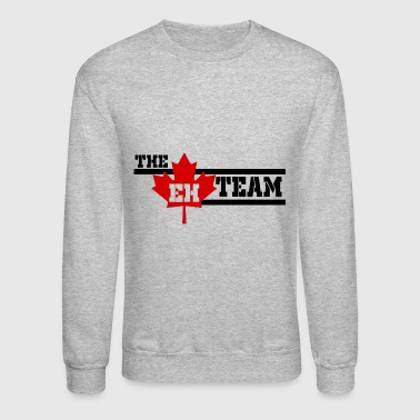 The Eh Team Canada Canadian - Crewneck Sweatshirt