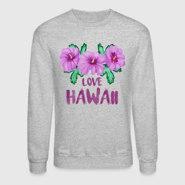 LOVE HAWAII - Crewneck Sweatshirt