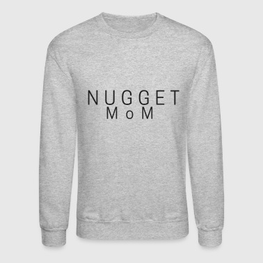 Nugget Mom - Crewneck Sweatshirt
