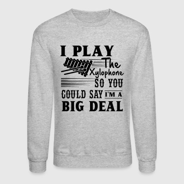I Play The Xylophone Shirt - Crewneck Sweatshirt