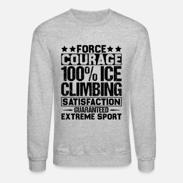 Galaxy Force Courage Ice Climbing Shirt - Crewneck Sweatshirt