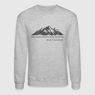 Mountains The_Mountains_are_Calling - Crewneck Sweatshirt