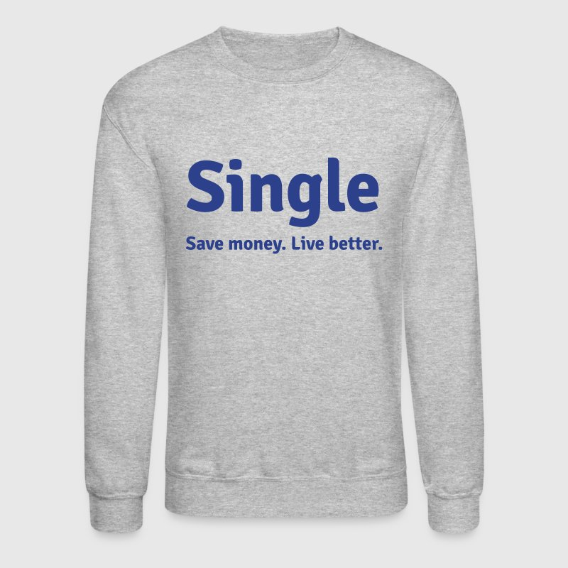 Single life - Crewneck Sweatshirt