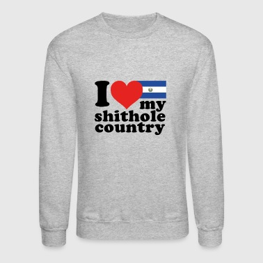 I love my shithole country El Salvador - Crewneck Sweatshirt
