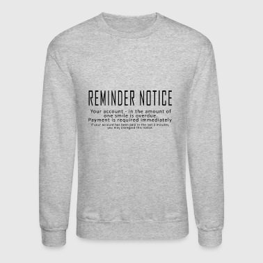 Reminder Notice - Crewneck Sweatshirt