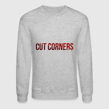 Cut corners - Crewneck Sweatshirt