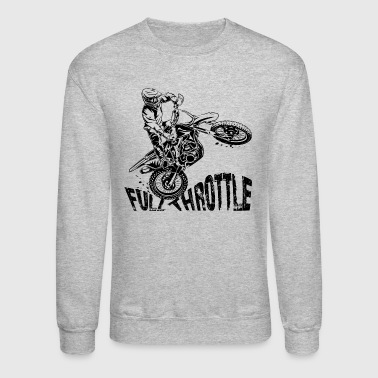 Full Throttle Off-Road Motocross Dirt Bike Full Throttle - Crewneck Sweatshirt