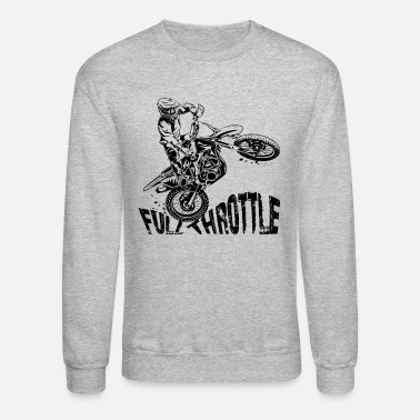 Dirt Bike Off-Road Motocross Dirt Bike Full Throttle - Crewneck Sweatshirt