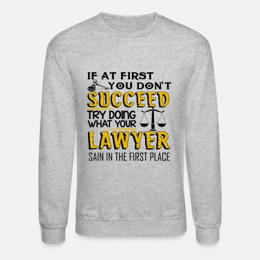 First Place Lawyer Sain In the First Place Shirt - Crewneck Sweatshirt