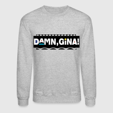Tv Damn Gina - Crewneck Sweatshirt