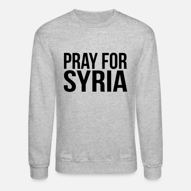 Islam Hoodies & Sweatshirts - PRAY FOR SYRIA - Unisex Crewneck Sweatshirt heather gray