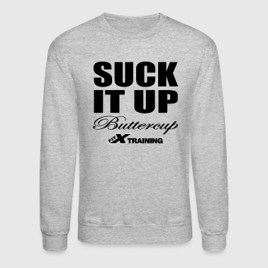 Suck it Up white FITx - Crewneck Sweatshirt