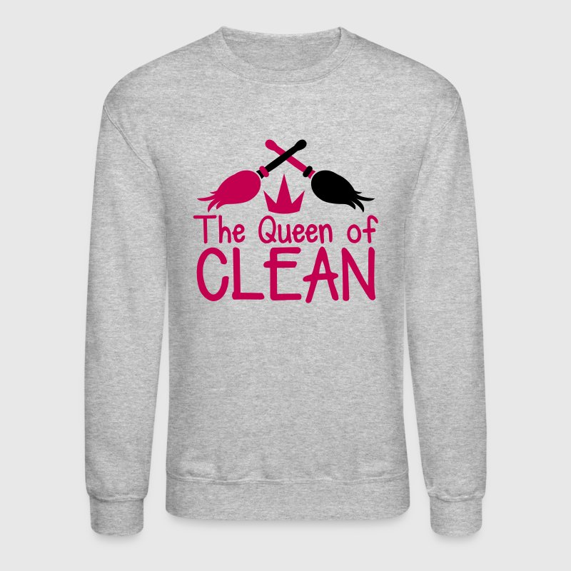 THE QUEEN of CLEAN! with feather dusters crown - Crewneck Sweatshirt