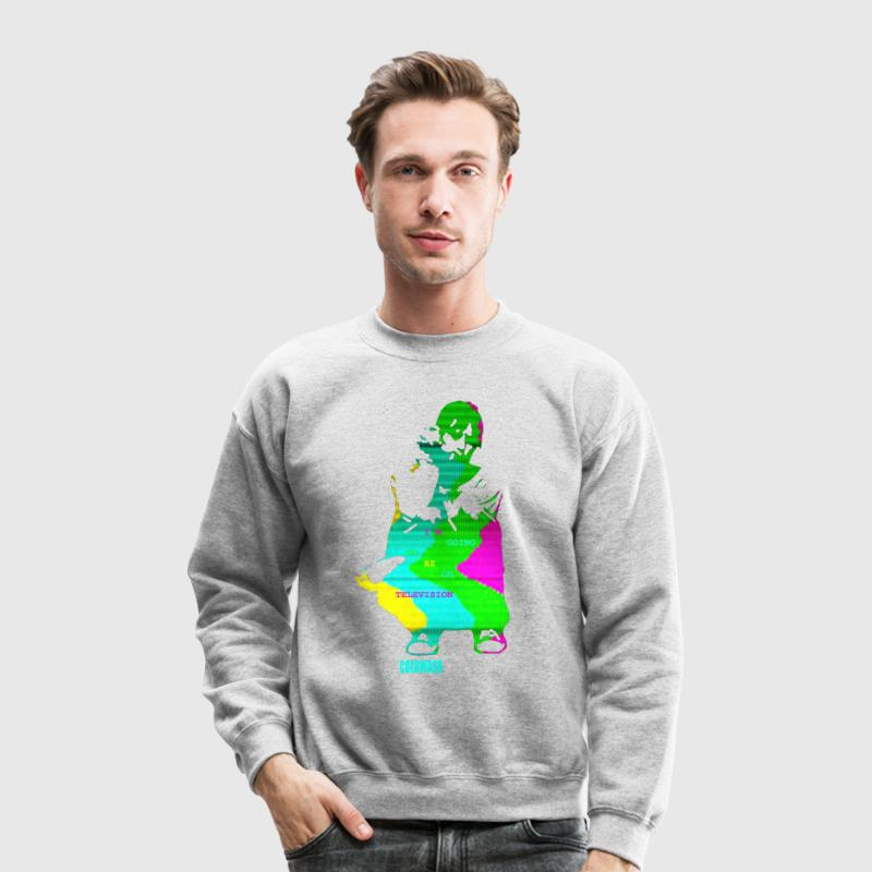 I'M GOING TO BE ON TELEVISION - Crewneck Sweatshirt
