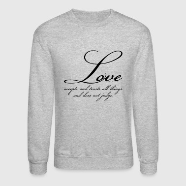 Love Accepts And Trusts All Things, Black - Crewneck Sweatshirt