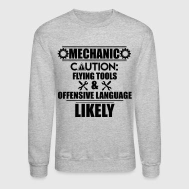Mechanic Offensive Language Shirt - Crewneck Sweatshirt