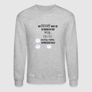My mother must be proud - Crewneck Sweatshirt