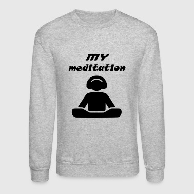 my meditation - Crewneck Sweatshirt