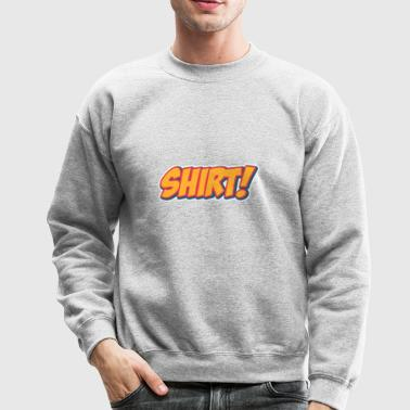 Comic Style Shirt - Crewneck Sweatshirt