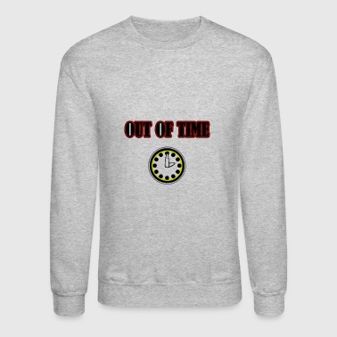 Out of time - Crewneck Sweatshirt